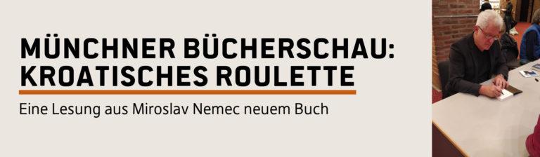 Münchner Bücherschau: Kroatisches Roulette – Miroslav Nemec