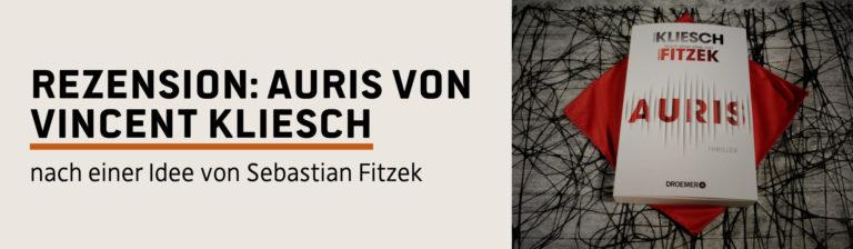 Rezension: Auris von Vincent Kliesch – Nach einer Idee von Sebastian Fitzek