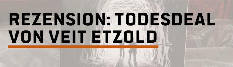 Rezension: Todesdeal – Veit Etzold