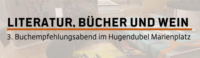 Literatur, Bücher und Wein – 3. Buchempfehlungsabend im Hugendubel Marienplatz
