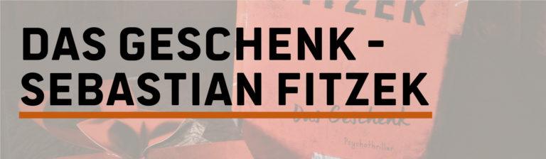 Rezension: Das Geschenk — Sebastian Fitzek