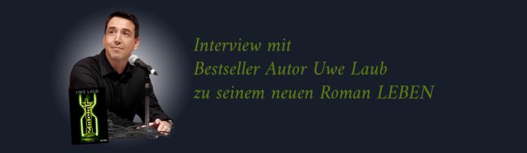 Interview mit Bestsellerautor Uwe Laub zu seinem neuen Roman Leben